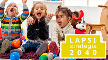 Finland's Strategy for Children is based on a vision of a child-friendly and family-friendly society